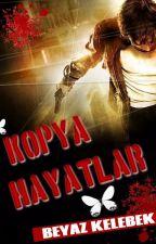 KOPYA HAYATLAR- BEYAZ KELEBEK by metehansly