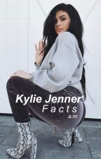 Kylie Jenner Facts by xxAM12xx