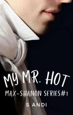 1. Max-Shanon: My Mr. Hot by S_Andi