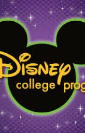 The Disney College Program Experience. by brittlynne94