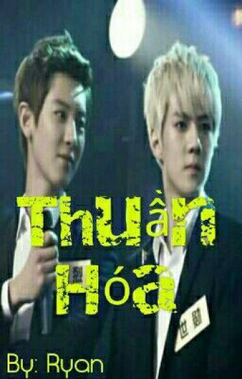 [EXO|CHANHUN] THUẦN HÓA