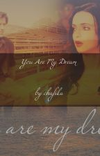 You are My dream by kika1963