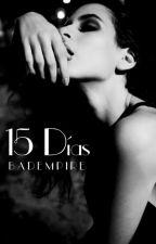 15 Días by BadEmpire