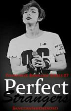 Perfect Strangers [PBS #7] by BangtanShidaexoxo