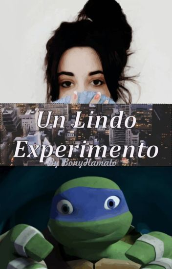 Un Lindo Experimento (TMNT y tú) *Editando*