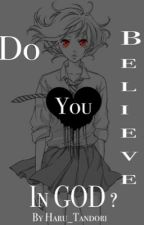 Do you believe in god ?   -Tokyo Ghoul {Fini} by Haru_Tandori