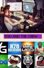You and the Crew! (VanossCrew boyfriend scenarios!) by electricRPGS