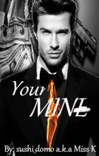 Your Mine (On-Hold) by BeyondThe_Words