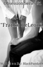 Obsession Franko deLeon by BlackPanda69