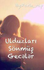 ULDUZLARI SÖNMÛŞ GECƏLƏR by Fariz_rap