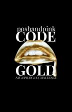 Code Gold by poshandpink