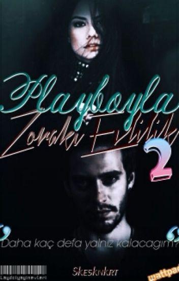 Playboyla Zoraki Evlilik 2