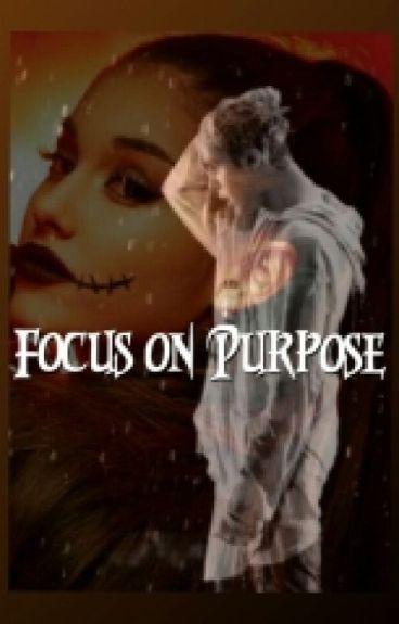 Focus on Purpose ♡Jariana♡