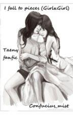 I fall to pieces (GirlxGirl) [Hiatus] by asdfghjkaye_00