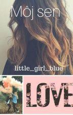Môj Sen {Dokončené} by little__girl__blue