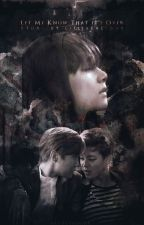 Let Me Know That it's Over 《 VHope 》 by bwtaes