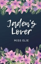 Jaden's Lover(COMPLETED) by miss_eliee