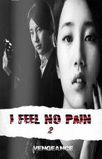 I FEEL NO PAIN 2 by chiaki_08