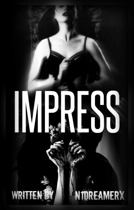 IMPRESS. [Book 1] by N1Dreamerx