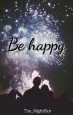 Be happy. | День Добра by The_NightSky