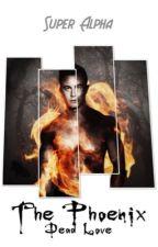 The Phoenix - Dead Love - Teen Wolf by Super_Alpha