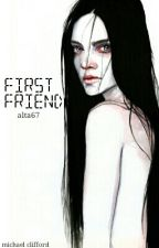 First friend ✉ | m.c ✔ by alta67