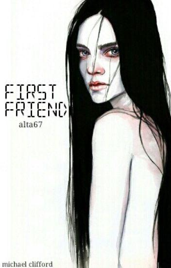 First friend ✉ | m.c ✔