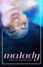 Malady. by thgetdown