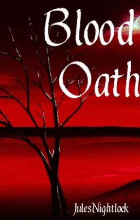 Blood Oath (On Hold) by JulesNightlock