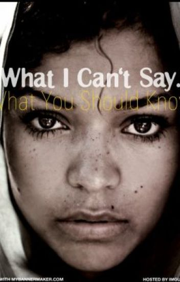 What I Can't Say....What You Should Know