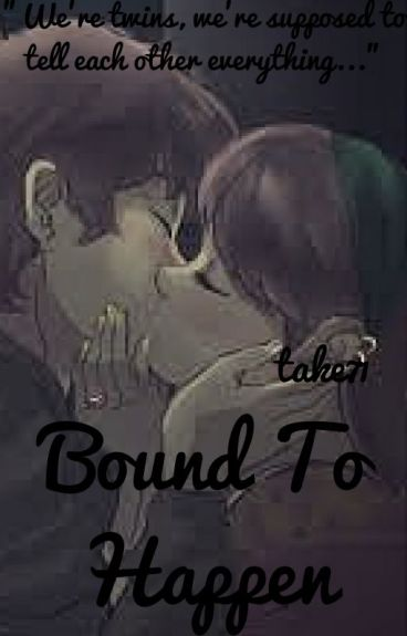 Bound To Happen (A Pinecest Fanfiction)