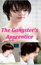 The Gangster's Apprentice by bestdianneever