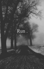 Run . by Sanny_Girl