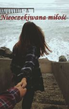 Nieoczekiwana miłość by ewelina3312