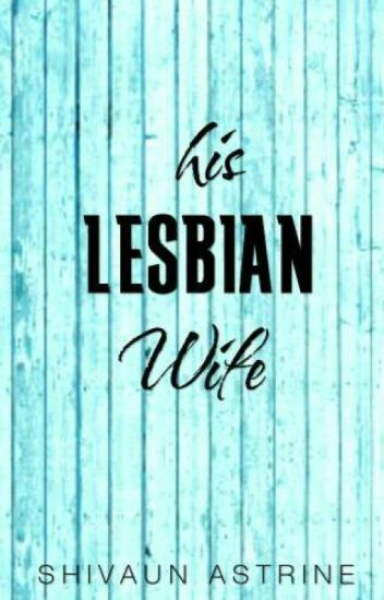 His Lesbian Wife [Under Revision]