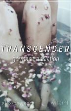 Transgender ~ Phan (German translation) by wittml