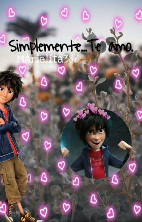 Simplemente...Te Amo. [Hiro y Tú] by MArielita387