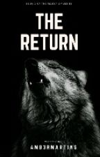 The Return [#Wattys2017] by Amb3rmart1ns