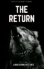 The Return [#Wattys2017] by Amb3rmart1ns