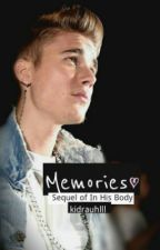 Memories (Sequel of In His Body) *EDITING* by kidrauhlll
