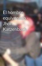El hombre equivocado - Jhon Katzenbach by PatriciaJeldres