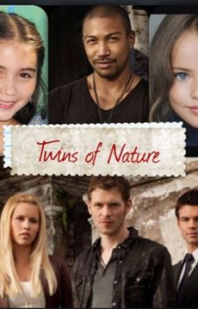 Twins of Nature (The Originals fanfic) by Lovefan-fics