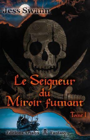 Le Seigneur du Miroir Fumant, preview by JessSwann