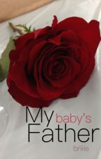 My Baby's Father [BWWM Romance] by briiiee