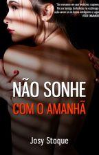 [DEGUSTAÇÃO] Não Sonhe com o Amanhã - Amazon by JosyStoque