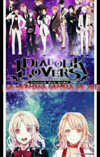 (Diabolik Lovers y tu)-La Hermana Gemela De Yui ❈Actualizando ✏