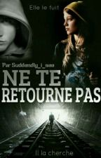 Ne te retourne pas by suddendly_i_see