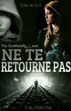 Ne te retourne pas by suddendly_i_see