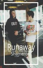 Runaway // shameron by Your_Little_Secret