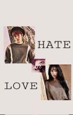 Hate Or Love √ by pinkyxsone